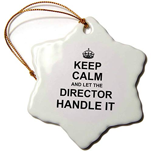 3dRose InspirationzStore Keep Calm Design - Keep Calm and Let The Director Handle it - Fun Funny Career Job Pride - 3 inch Snowflake Porcelain Ornament ()