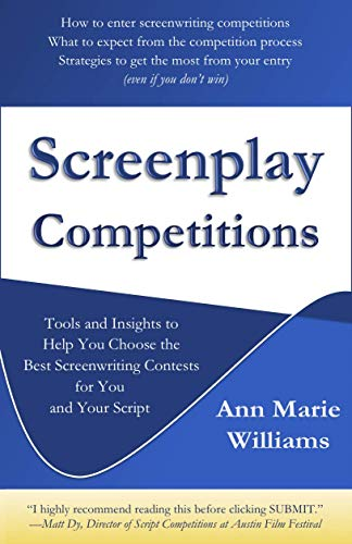 Screenplay Competitions: Tools and Insights to Help You Choose the