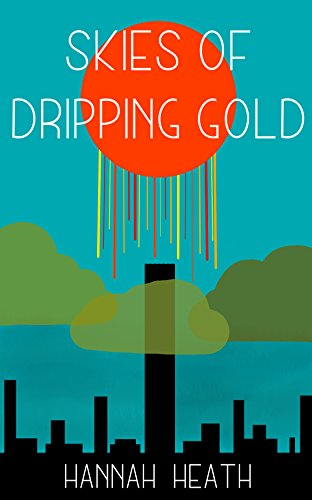 Skies of Dripping Gold by [Heath, Hannah]