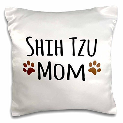 3dRose pc_154196_1 Shih Tzu Dog Mom Doggie x Breed Muddy Brown Paw Prints Doggy Lover Proud Pet Owner Mama Pillow Case, 16
