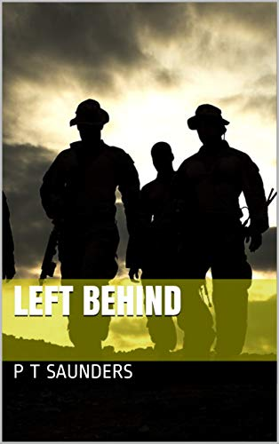 Left Behind: A gripping psychological thriller you won't be able to put down. by [Saunders, P T, Trueman, Paul]
