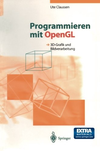 Programmieren mit OpenGl: 3D-Grafik Und Bildverarbeitung (German Edition)