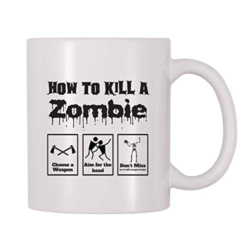 4 All Times How To Kill A Zombie Choose A Weapon Aim For The Head Don't Miss Coffee Mug (11 oz) (Dead Rising Best Weapon)