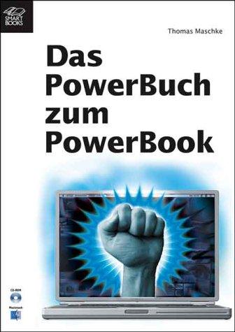 Das PowerBuch zum PowerBook. Für alle digitalen Nomaden dieser Welt Gebundenes Buch – 2001 Thomas Maschke SmartBooks 3908491576 MAK_MNT_9783908491576