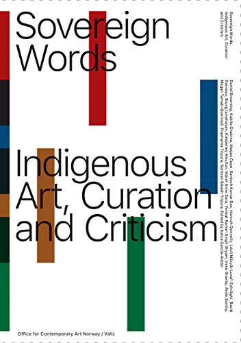 Sovereign Words: Indigenous Art, Curation and Criticism (Curations)