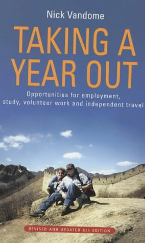 Taking a Year Out: Opportunities for Employment, Study, Volunteer Work and Independent Travel