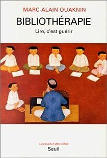Bibliothérapie : Lire, c'est guérir par Ouaknin