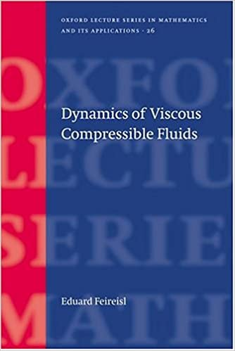 Dynamics of Viscous Compressible Fluids (Oxford Lecture Series in Mathematics and Its Applications)