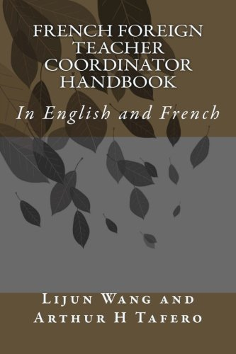 French Foreign Teacher Coordinator Handbook: In English and French (French Edition)