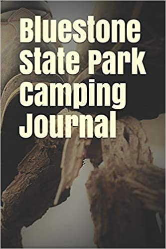 Bluestone State Park Camping Journal: Blank Lined Journal