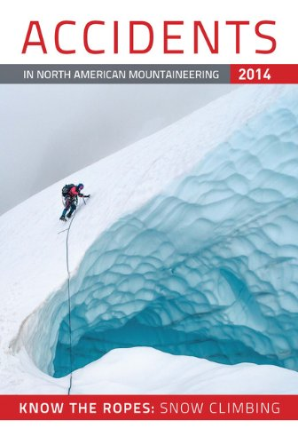 - Accidents in North American Mountaineering 2014: Know the Ropes: Snow Climbing