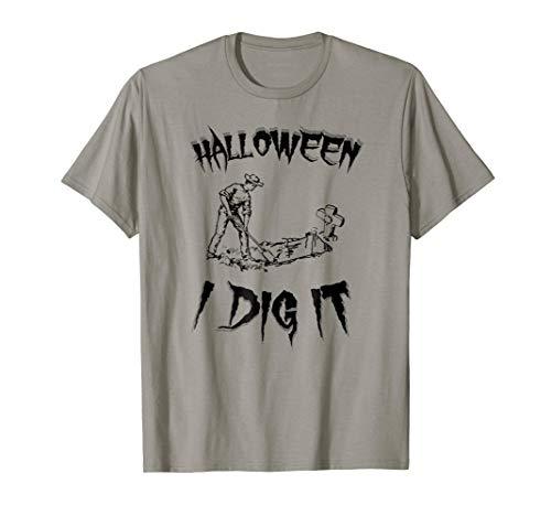 Halloween, I Dig It. Grave digger t shirt. (blk) -