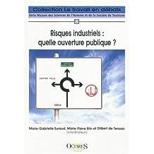 Risques Industriels: Quelle Ouverture Publique?