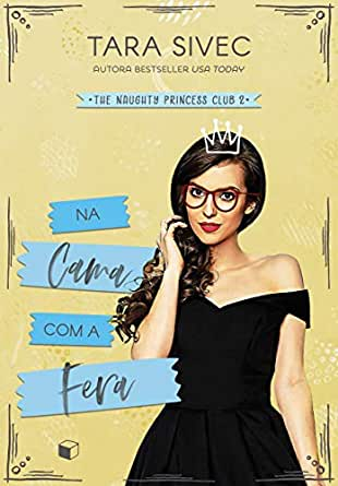 Na Cama com a Fera (The Naughty Princess Club Livro 2) - eBooks na ...