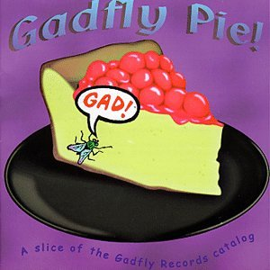 Gadfly Pie   A Slice Of The Gadfly Records Catalog