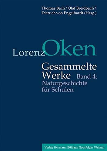 Lorenz Oken – Gesammelte Werke: Band 4: Naturgeschichte für Schulen (German Edition)