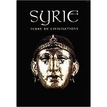 Syrie, terre de civilisations