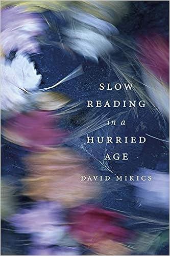 Slow Reading in a Hurried Age: Amazon.de: Mikics, David: Fremdsprachige  Bücher