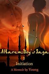 A Harem Boy's Saga - I - Initiation (revised edition) Kindle Edition