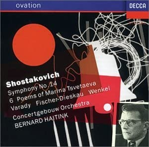 Shostakovich: Symphony No 14, etc / Haitink
