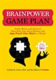 img - for Brainpower Game Plan: Sharpen Your Memory, Improve Your Concentration, and Age-Proof Your Mind in Just 4 Weeks book / textbook / text book