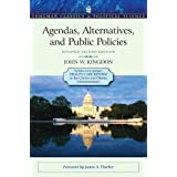 Agendas, Alternatives, and Public Policies, Update Edition, with an Epilogue on Health Care (Longman Classics in Political Sc