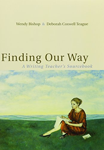 Finding Our Way: A Writing Teacher's Sourcebook