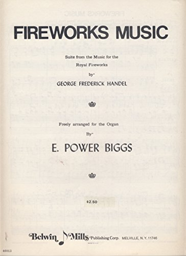 Firework Music: Suite from the Music for the royal Fireworks by George Frederick Handel: For Organ (Music For The Royal Fireworks Sheet Music)
