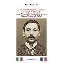 Io Vincenzo Peruggia da Dumenza ho rubato la Gioconda e per 28 mesi l'ho tenuta tutta per me. Chi mai è stato più felice? (Italian Edition)