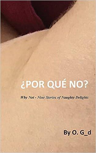 Amazon.com: Por Que No: Why Not - Nine Stories of Naughty ...