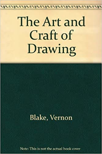 The Art And Craft Of Drawing A Study Vernon Blake 9780878170395