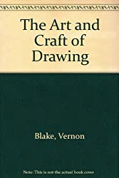 The Art and Craft of Drawing
