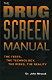 The Drug Screen Manual, John Mrozek, 0873649826