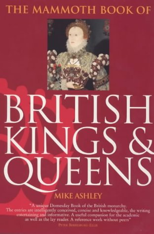Mammoth Book of British Kings and Queens (Mammoth Books)