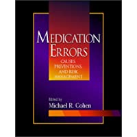 Medication Errors: Causes, Prevention, and Risk Management