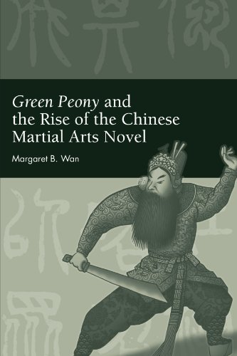 Green Peony and the Rise of the Chinese Martial Arts Novel (SUNY Series in Chinese Philosophy and Culture (Paperback))