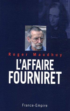 L'affaire Fourniret Broché – 15 septembre 2005 Roger Maudhuy L' affaire Fourniret France-Empire 2704810052