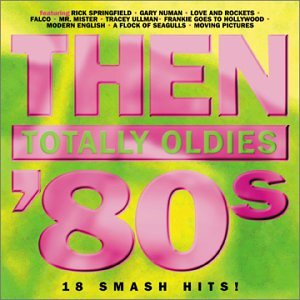 Then: Totally Oldies 80's