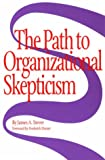 The Path to Organizational Skepticism, Stever, James A., 1574200720