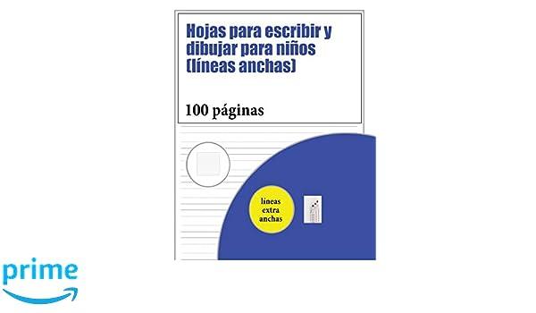 Hojas Para Escribir y Dibujar Para Niños (Líneas Anchas): 100 ...