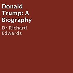 Donald Trump: A Biography