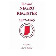 Indiana Negro Register, 1852-1865