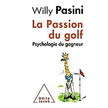 PASSION DU GOLF (LA) : PSYCHOLOGIE DU GAGNEUR