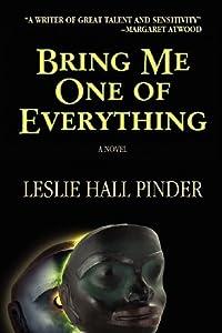 Bring Me One Of Everything by Leslie Hall Pinder (2012-02-06)