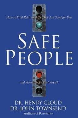 Henry Cloud: Safe People : How to Find Relationships That Are Good for You and Avoid Those That Aren't (Paperback); 1996 Edition