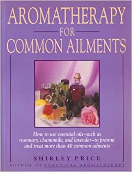 Book Aromatherapy for Common Ailments: How to Use Essential Oils