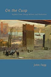 On the Cusp: Stephen Crane, George Bellows, and Modernism (Amer Lit Realism & Naturalism)