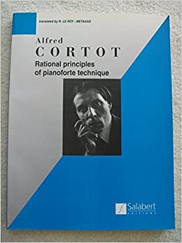 Book Rational Principles Of Piano Technique English Text [Salabert] (Author) Alfred Cortot
