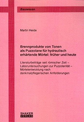 Brennprodukte Von Tonen Als Puzzolane Für Hydraulisch Erhärtende Mörtel  Früher Und Heute   Literaturbeiträge Seit Römischer Zeit – ... Anforderungen  Berichte Aus Dem Bauwesen