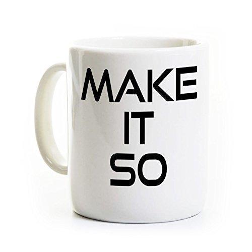 (Sci Fi Coffee Mug - Make It So - Gift for Trekkie)